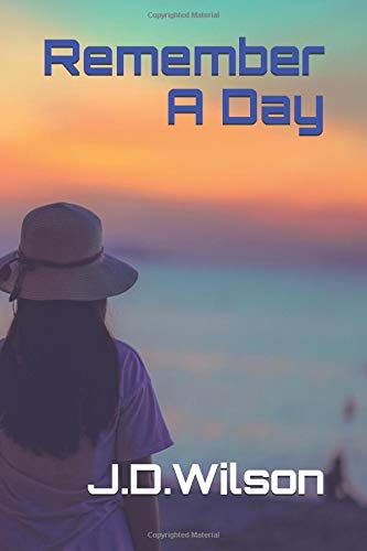 Book: Remember A Day [Paperback] by J.D. Wilson
