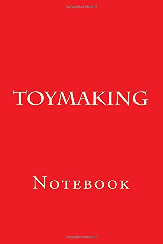 Compare Textbook Prices for Toymaking: Notebook Ntb Edition ISBN 9781977755902 by Wild Pages Press