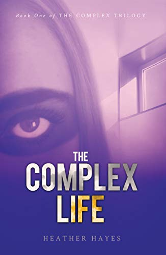 Couverture du livre The Complex Life (The Complex Trilogy Book 1) (English Edition)