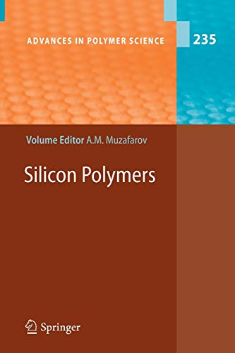 Silicon Polymers: 235 (Advances in Polymer Science)