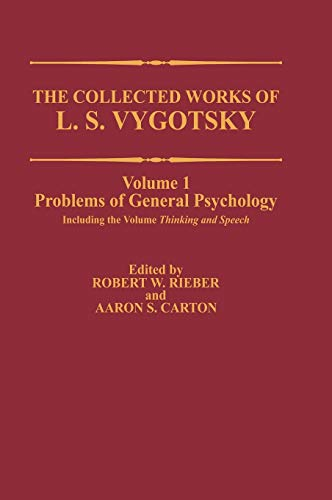 The Collected Works of L. S. Vygotsky: Problems of General Psychology, Including the Volume Thinking and Speech (Cognition and Language: A Series in Psycholinguistics)