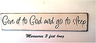 Give It to God and Go to Sleep Modern Farmhouse 3 Feet Long Vintage Wood Sign Rustic Plaque Wall Decor Art Home Decoration - 4x24 inch