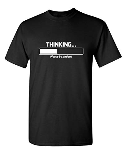 Thinking Graphic Novelty Sarcastic Funny T Shirt XL Black