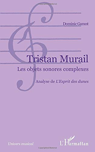 Tristan Murail: Les objets sonores complexes - Analyse de L'Esprit des dunes''