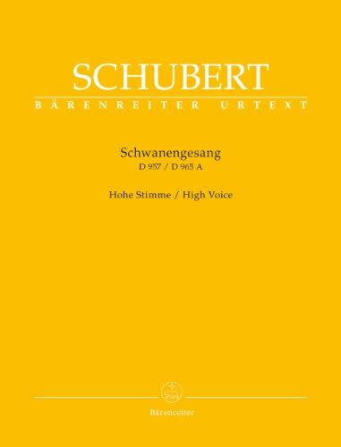 Schwanengesang. Dreizehn Lieder nach Gedichten von Rellstab und Heine D 957 / Die Taubenpost D 965 A -Hohe Stimme-