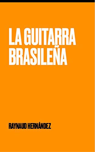 La Guitarra Brasileña (Spanish Edition)