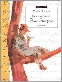 Le avventure di Tom Sawyer. Ediz. illustrata. Classici illustrati