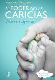El poder de las caricias: Crecer sin lágrimas (ESPASA HOY)