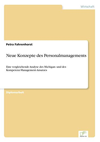 Neue Konzepte des Personalmanagements: Eine vergleichende Analyse des Michigan- und des Kompetenz-Management-Ansatzes