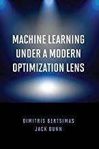 Machine Learning Under a Modern Optimization Lens