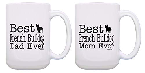 Best French Bulldog Dad and Best French Bulldog Mom Ever Mug Set 2 Pack 15-oz Mugs Cups 15oz Mugs