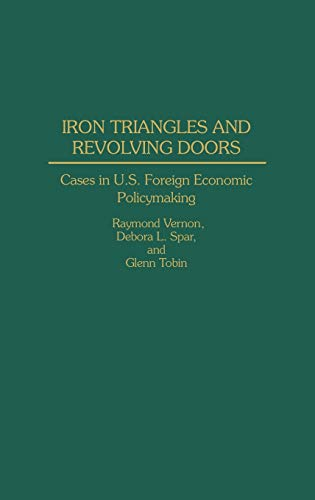 Iron Triangles and Revolving Doors: Cases in U.S. Foreign Economic Policymaking