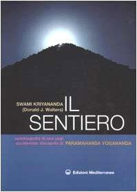 Il sentiero. Autobiografia di uno yogi occidentale discepolo di Paramahansa Yogananda