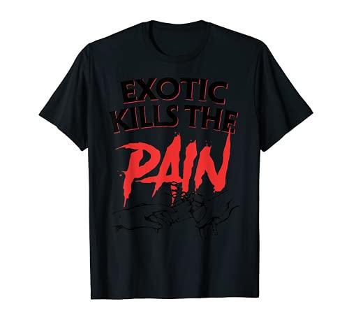 Exotic-Kills-The-Pain T-Shirt