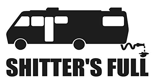"SixtyTwo24 Shitters Full RV Sticker - Decal [Black] 5"" Funny RV Camper Class A Sticker, Tiffin, Coachmen, Lazy Days, Crossroads, jayco, Forest River, Shitters Full, Christmas Vacation, Griswold"