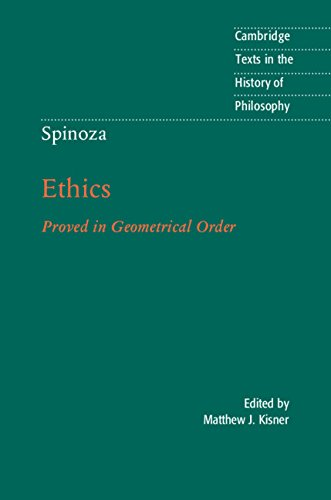 Spinoza: Ethics: Proved in Geometrical Order (Cambridge Texts in the History of Philosophy)