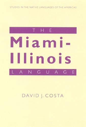 Compare Textbook Prices for The Miami-Illinois Language Studies in the Native Languages of the Americas  ISBN 9780803215146 by Costa, David J.
