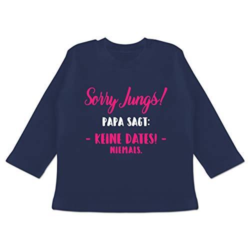 Vatertagsgeschenk Tochter & Sohn Baby - Sorry Jungs! Papa SAGT: Keine Dates! - Fuchsia/weiß - 3/6 Monate - Navy Blau - Geschenk - BZ11 - Baby T-Shirt Langarm