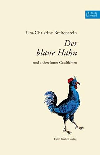 Der blaue Hahn und andere kurze Geschichten (Edition korund)