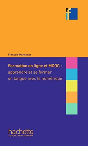 Collection F - Formation en ligne et MOOC: Apprendre et se former en langue avec le numérique