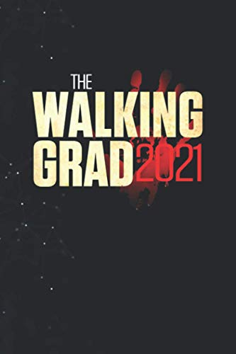 Class of 2021 Senior The Walking Grad Zombie TV Graduation Journal lined Notebook 114 Pages Large 6''x9''