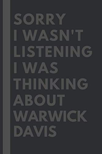 Sorry I wasn't listening I was thinking about Warwick Davis: Lined Journal Notebook Birthday Gift for Warwick Davis Lovers: (Composition Book Journal) (6x 9 inches)