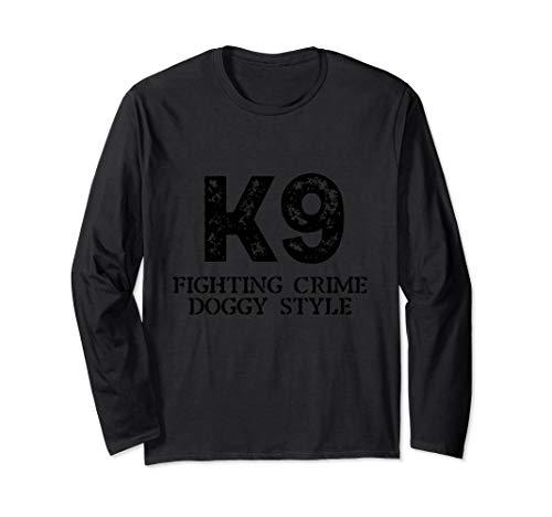 K9 Police Military Working Dog K-9 Handler Doggy Style Long Sleeve T-Shirt