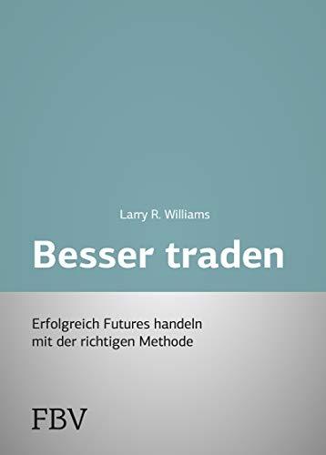 Besser Traden: Erfolgreich Futures handeln mit der richtigen Methode