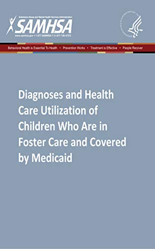 Diagnoses and Health Care Utilization of Children Who Are in Foster Care and Covered by Medicaid (English Edition)