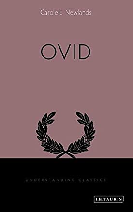 Ovid (Understanding Classics) by Carole E. Newlands (2015-09-30)