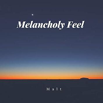 Melancholy Feel
