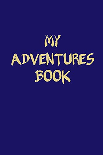 My Adventures Book: My Bucket List Journal | Guided Prompt Logbook For Keeping Track of Your Adventures | 100 Entries (Personal Edition)
