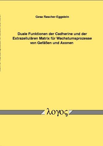 Duale Funktionen der Cadherine und der Extrazellulären Matrix für Wachstumsprozesse von Gefäßen und Axonen