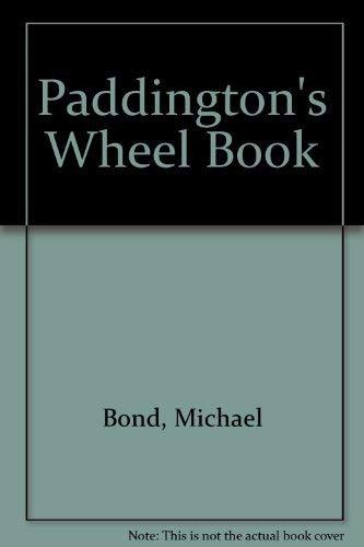 Paddington's Wheel Book