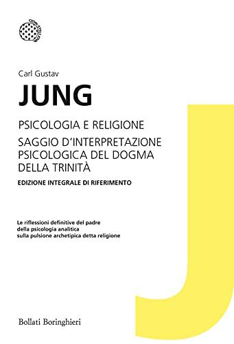 Psicologia e religione: Saggio d'interpretazione psicologica del dogma della Trinità (Italian Edition)
