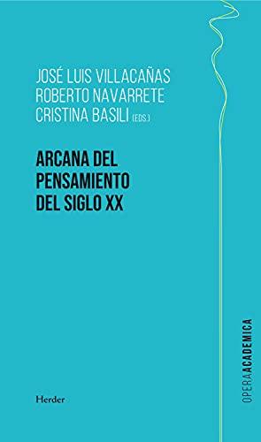 Arcana del pensamiento del siglo XX (Opera Academica)