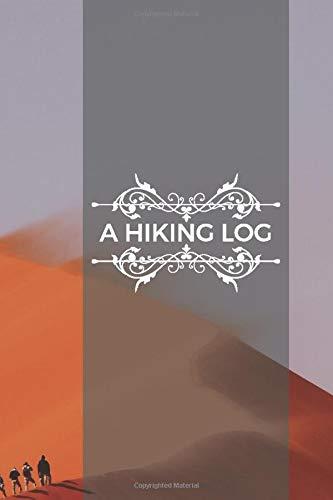 A Hiking Log: Hiking Log Book Notepad, Travel Size Light Weight Journal, Outdoor Traveler's Notebook, Hiking, Treks, Nature, Hiking Checklist, Ideal ... Christmas, Thanksgiving, (Hiking Journal)