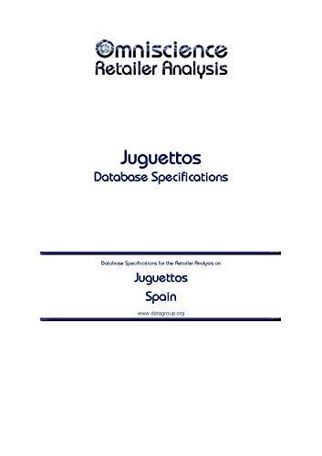 Juguettos - Spain: Retailer Analysis Database Specifications (Omniscience Retailer Analysis - Spain Book 52286) (English Edition)