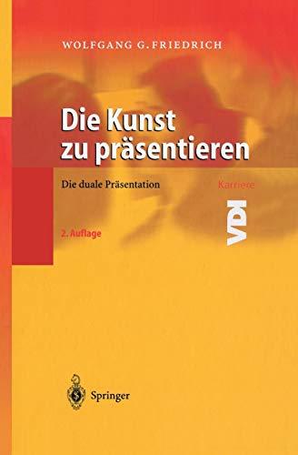 Die Kunst zu Präsentieren: Die duale Präsentation (VDI-Buch / VDI-Karriere) (German Edition)