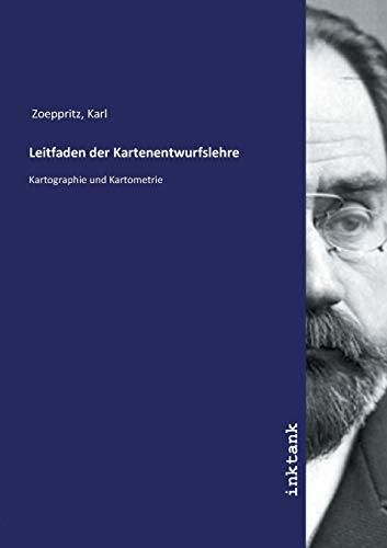 Zoeppritz, K: Leitfaden der Kartenentwurfslehre
