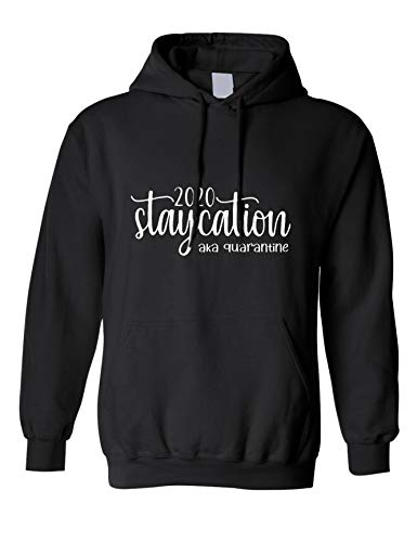 ALLNTRENDS Adult Hoodie Staycation Aka Quarantine 2020 Funny Graphic Sweatshirt (XL, Black)