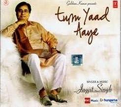 TUM YAAD AAYE (INTEHA) by JAGJIT SINGH