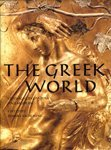 The Greek World: Classical, Byzantine and Modern (The Great Civilizations S.)