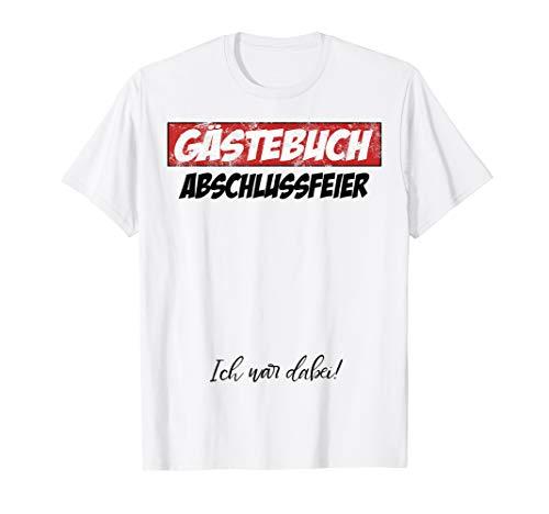 Abschlussfeier Gästebuch Lustiges Abschlussparty Geschenk T-Shirt
