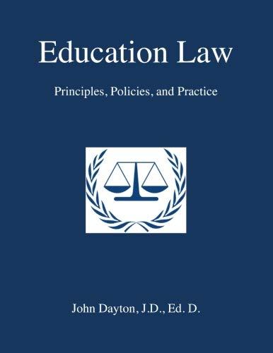 Education Law: Principles, Policies & Practice