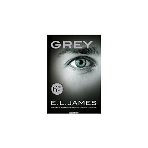 Grey: Cincuenta Sombras DE Grey CONTADA por Christian - DEBOLSILLO