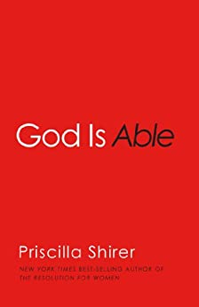 God is Able by [Priscilla Shirer]