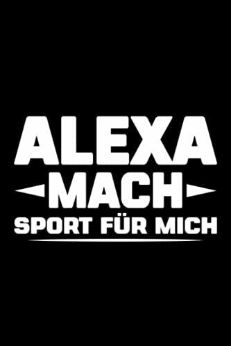 Alexa Mach Sport Für Mich: Notizbuch a5 punktiert mit 120 Seiten   Lustiges Geschenk Alexa Muttertag Vatertag Mama Papa Oma Opa Mädchen Junge divers ... Weihnachten Notizblock Notizheft Journal
