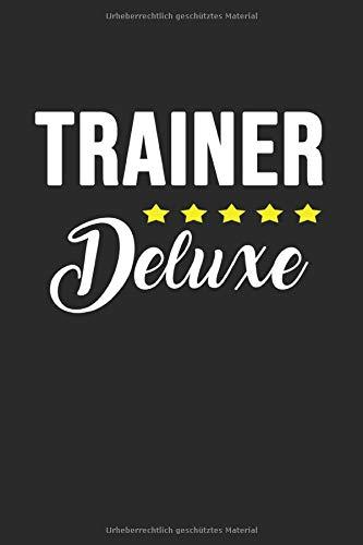 Trainer Deluxe: Notizbuch Planer Blanko Tagebuch Schreibheft Notizblock - Geschenk-Idee für Coaches Und Übungsleiter. Taktikbuch für Fußballtrainer. ... x 22.9 cm, 6