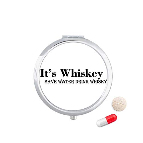 DIYthinker It 'S Whiskey Save Water Drink Whiskey Travel Pocket Pill Case Medicine Drug Opbergdoos Dispenser Spiegel Gift